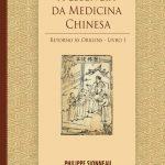 A Essência da Medicina Chinesa ( Retorno às Origens – Livro 1 )
